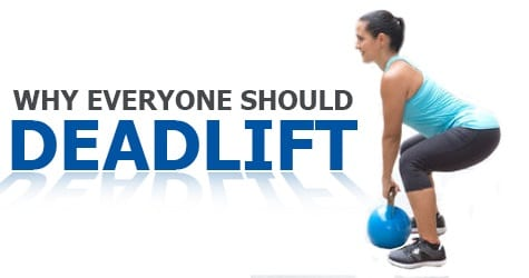 Why Everyone Should Dead Lift