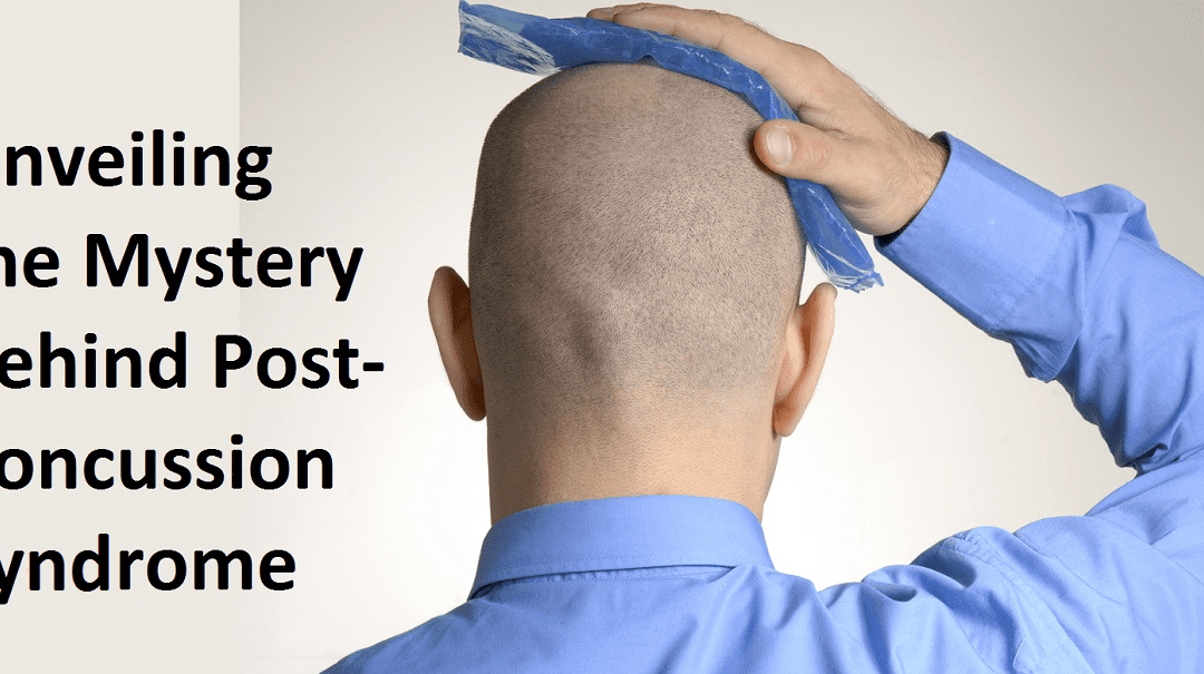 Unveiling The Mystery Behind Post-Concussion Syndrome