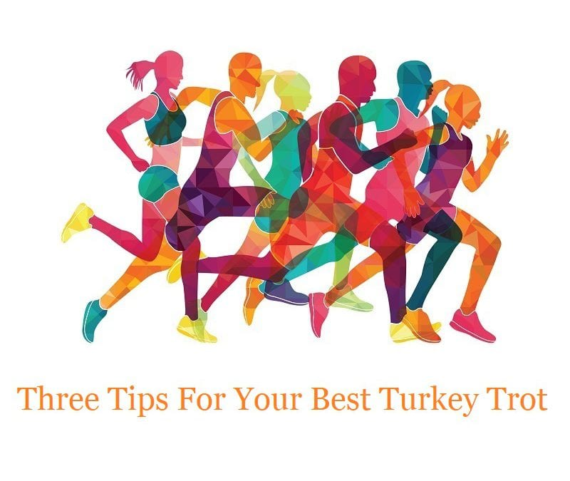 Three Tips for Running Your Best Turkey Trot